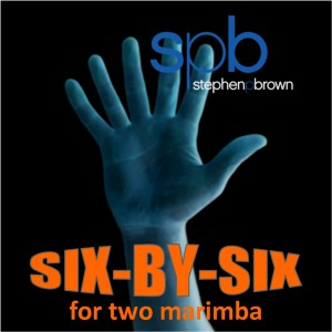Six by Six by Stephen P Brown