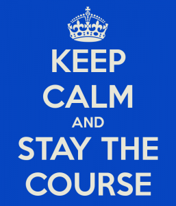 keep-calm-and-stay-the-course