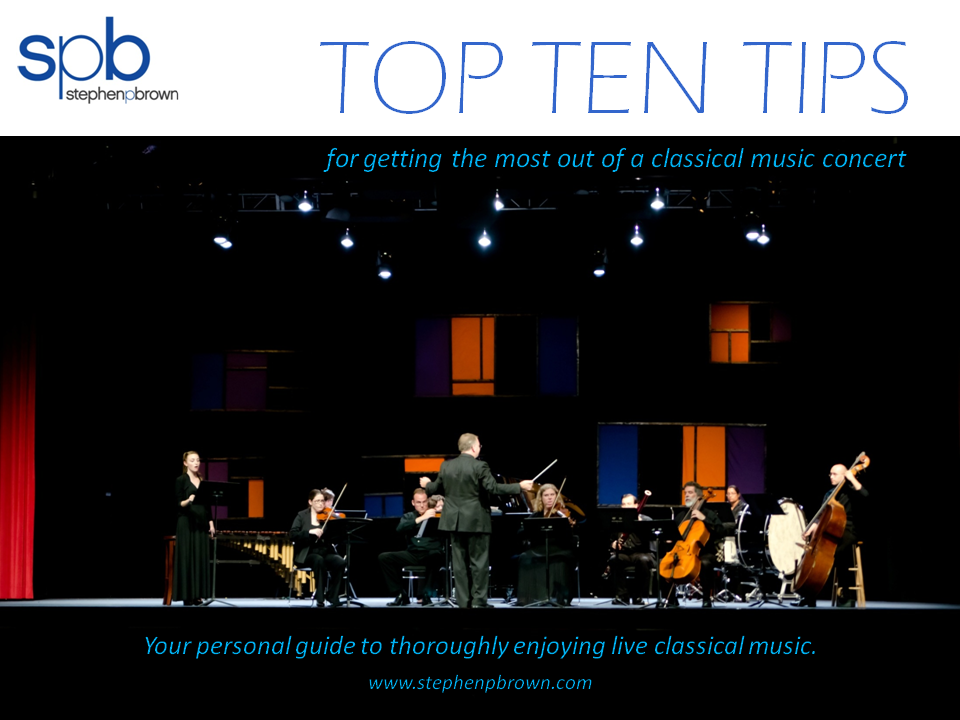 Conductor Composer Stephen P Brown Top Ten Tips Live Classical Music